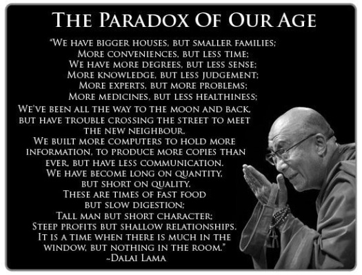 Dalai Lama quote - paradox of our age