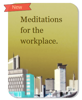 Meditations for the workplace